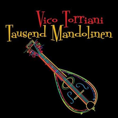 Vico Torriani - Tausend Mandolinen (2015)