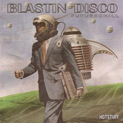 VA - Hotstuff: Blastin Disco (Future Chill) (2015)