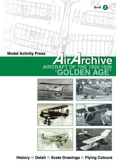 AirArchive Book 2 Aircraft of the 1920-1939 'Golden Age'