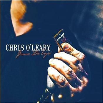 Chris O'Leary - Gonna Die Tryin' (2015) Lossless
