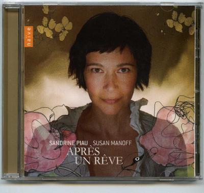Sandrine Piau (soprano), Susan Manoff (piano) – Apres un Reve / 2011 Naïve