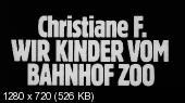� �������� / �� ���� �� ������� ��� / Christiane F. - Wir Kinder vom Bahnhof Zoo (1981) BDRip 720p | AVO