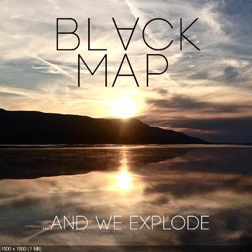 Black Map - …And We Explode (2014)